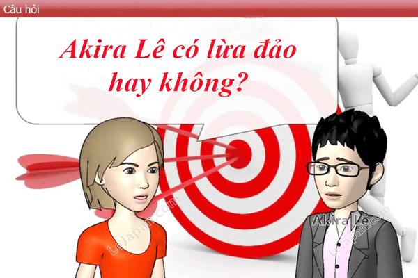 Akira lê lừa đảo hay không