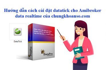 Hướng dẫn cách cài đặt datatick cho Amibroker