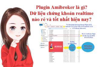Plugin amibroker là gì và dữ liệu chứng khoán realtime nào rẻ và tốt nhất