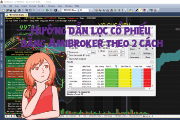 Hướng dẫn lọc cổ phiếu bằng Amibroker theo 2 cách